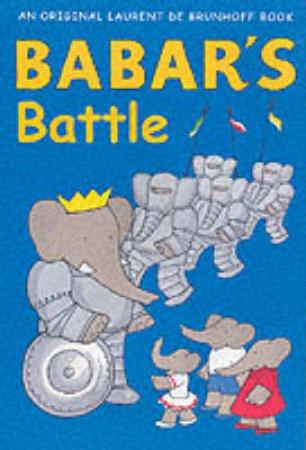 Babar's Battle by De Brunhoff Laurent