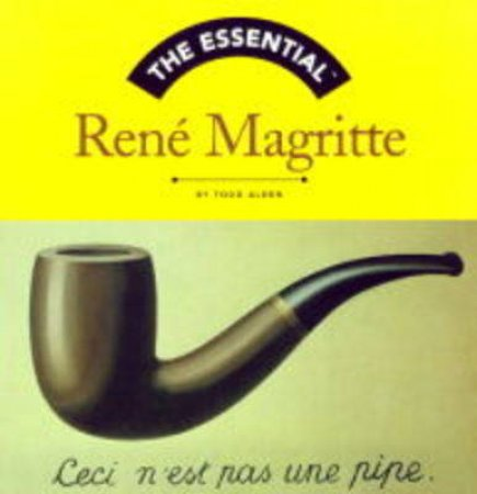 Essential Rene Magritte by Alden Todd