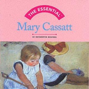 Essential Mary Cassatt by No Author Provided