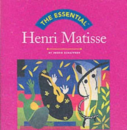 Essential Henri Matisse by Schaffner Ingrid