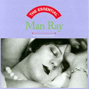 Essential Man Ray by Schaffner Ingrid