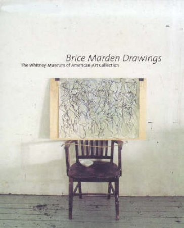 Marden,Brice:Drawings In The Whitney Museum Of American Art by Lee Janie C