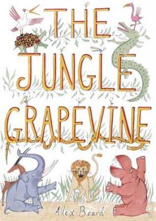 Jungle Grapevine by Alex Beard