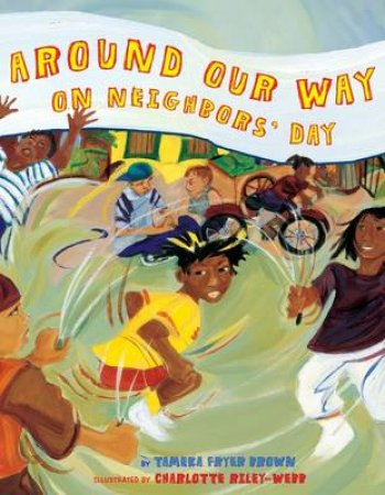 Around Our Way on Neighbour's Day by Tamela Fryer Brown