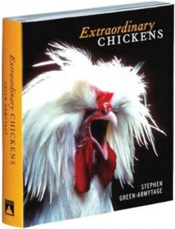 Extraordinary Chickens by Green-Armytage Stephen