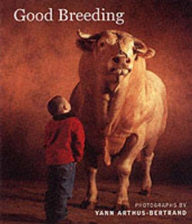 Good Breeding by Arthus-Bertrand Yann