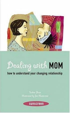 Dealing With Mom by Tucker Shaw