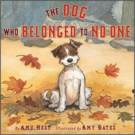 Dog Who Belonged to No One by Amy Hest