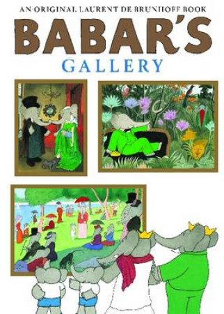 Babar's Gallery by Laurent de Brunhoff