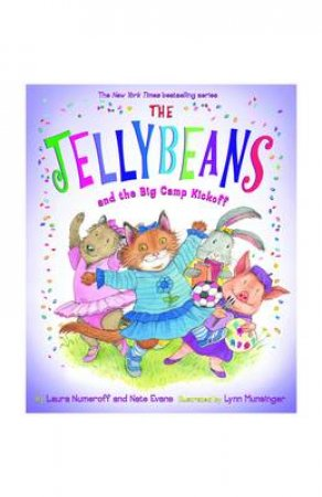 Jellybeans and the Big Camp Kickoff by Laura Numeroff