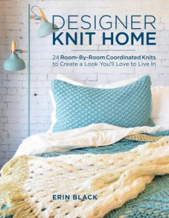 Good House Designer: Knit Home by Erin Eileen Black