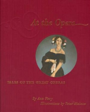 At The Opera: Tales Of The Great Operas by Ann Fiery