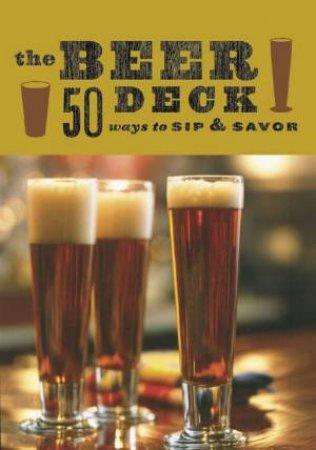 The Beer Deck: 50 Ways To Sip & Savor by Babs Harrison
