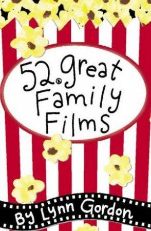 52 Great Family Films by Lynn Gordon