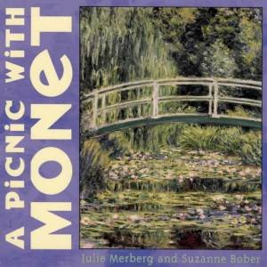A Picnic With Monet by Julie Merberg & Suzanne Bober
