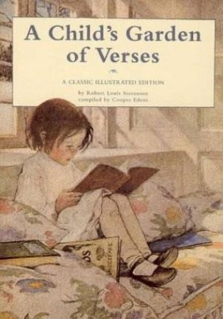 A Child's Garden Of Verses: A Classic Illustrated Edition by Robert Louis Stevenson