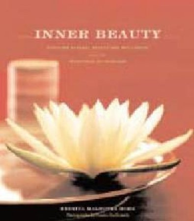 Inner Beauty: Discover Natural Beauty And Well-Being With The Traditions Of Ayurveda by Reenita Malhotra Hora
