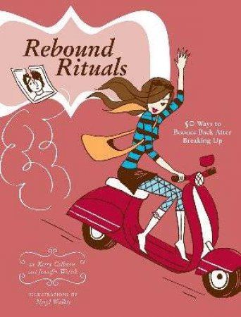 Rebound Rituals by Kerry Colburn & Jen Worick
