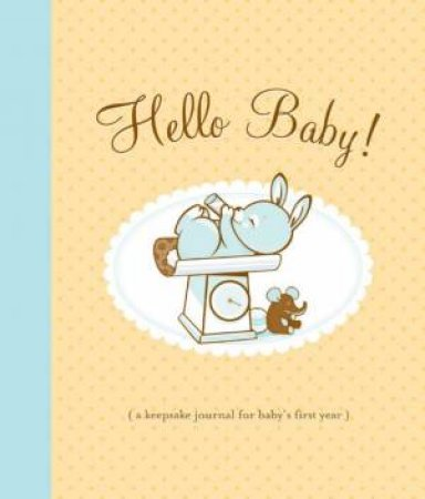 Hello Baby! Baby Book by Hello! Lucky