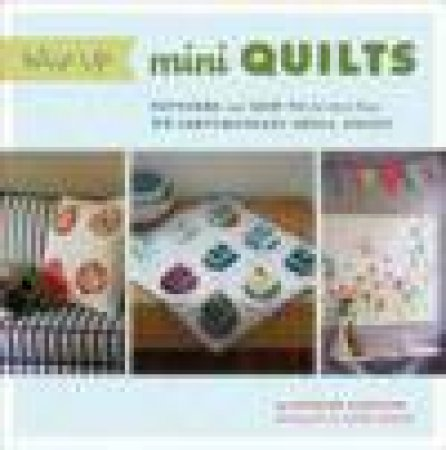 Whip Up Mini Quilts by Kathleen Rickertson