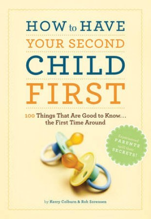 How to Have Your Second Child First by K Colburn & R Sorenson