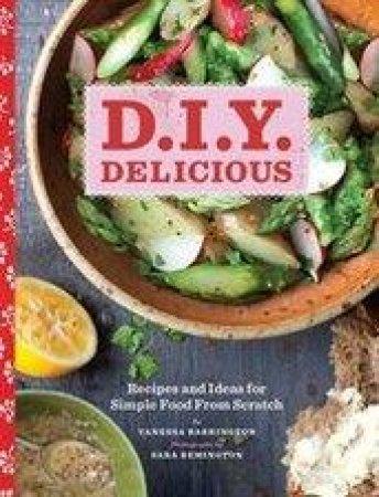 D.I.Y. Delicious by Vanessa Barrington