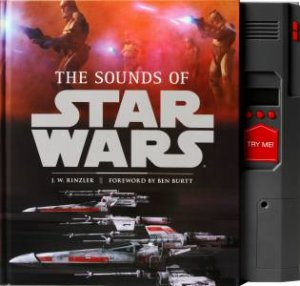 The Sounds of Star Wars by J.W. Rinzler