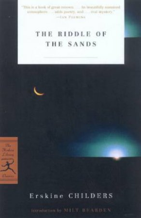 Modern Library Classics: The Riddle Of The Sands by Erskine Childers