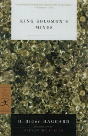 Modern Library Classics: King Solomon's Mines by H Rider Haggard