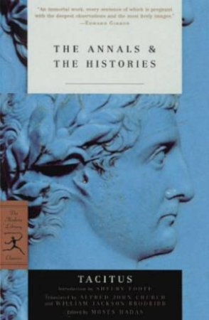 Modern Library Classics: The Annals & The Histories by Tacitus