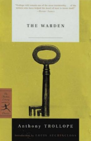 Modern Library Classics: The Warden by Anthony Trollope