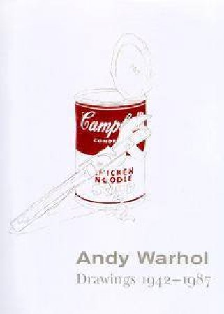 Andy Warhol Drawings 1942 - 1987 by Mark Francis
