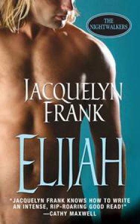 Elijah by Jacquelyn Frank