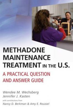 Methadone Maintenance Treatment in the U.S. by Wendee M. et al Wechsberg