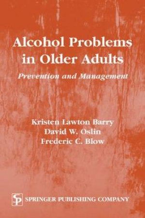 Alcohol Problems in Older Adults by Kristen et al Barry