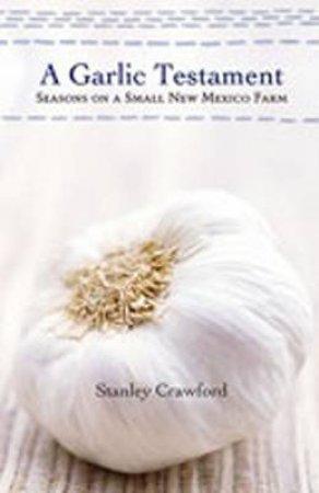 A Garlic Testament by Stanley Crawford
