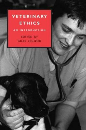 Veterinary Ethics by Giles Legood