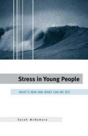 Stress In Young People by Sara McNamara