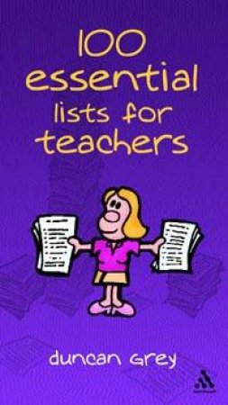 100 Essential Lists For Teachers by Duncan Grey