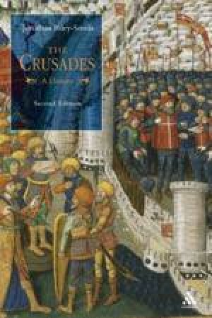 The Crusades: A History - 2 Ed by Jonathan Riley-Smith