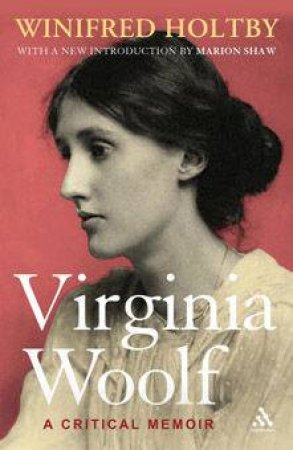 Virginia Woolf: A Critical Memoir by Winifred Holtby