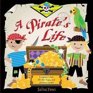 A Pirate's Life by Salina Yoon