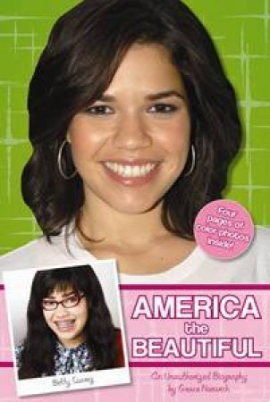 America the Beautiful: An Unauthorized Biography by Grace Norwich