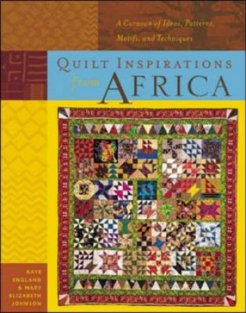 Quilt Inspirations From Africa by Kaye England