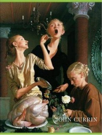 John Currin: The Complete Works by Gagosian Gallery