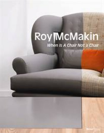 Roy McMakin: When is a Chair Not a Chair by Various