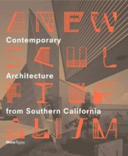 A New Sculpturalism Contemporary Architecture from Southern California