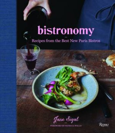 Bistronomy by Jane Sigal