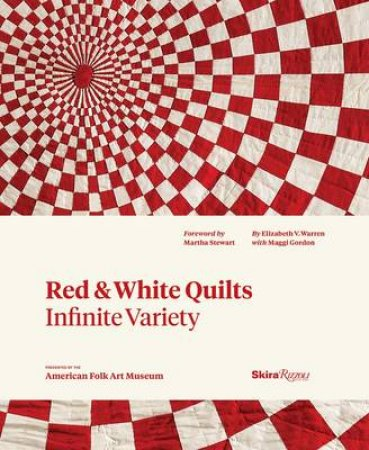 Red and White Quilts: Infinite Variety by Elizabeth Warren