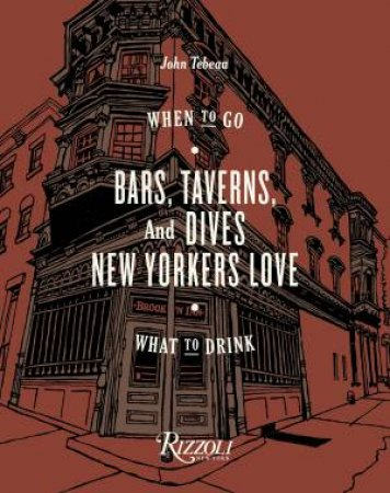 Bars, Taverns, And Dives New Yorkers Love: When To Go, What To Drink